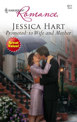 Promoted: To Wife And Mother (Harlequin Romance), JESSICA HART