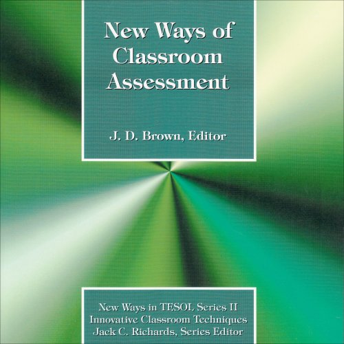 New Ways of Classroom Assessment (New Ways in TESOL Series II: Innovative Classroom Techniques)