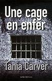 echange, troc Tania Carver - Une cage en enfer