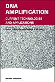 img - for DNA Amplification: Current Technologies and Applications (Horizon Bioscience) book / textbook / text book
