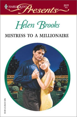 Mistress To A Millionaire (Harlequin Presents, No 2177), Helen Brooks