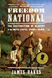 img - for Freedom National: The Destruction of Slavery in the United States, 1861-1865 book / textbook / text book
