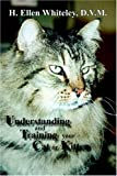 img - for Understanding and Training Your Cat or Kitten by Ellen H. Whiteley (2006) Paperback book / textbook / text book