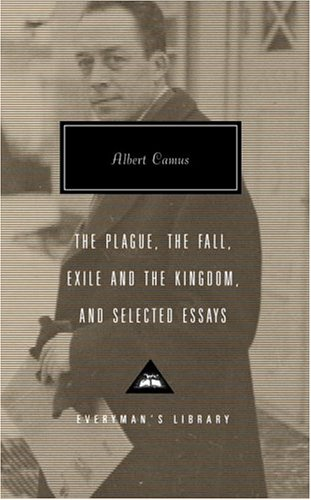 The Plague, The Fall, Exile and the Kingdom, and Selected Essays (Everyman's Library), Albert Camus
