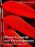 Plant growth and development :  a molecular approach /