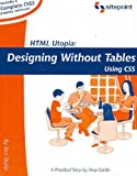 HTML Utopia: Designing Without Tables Using CSS (Build Your Own) (0957921829) by Shafer, Dan