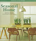 Seasonal Home (Essential Style Guides)