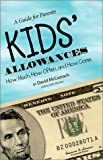 Kids' Allowances - How Much, How Often & How Come, A Guide for Parents (includes Allowance Workbook)