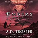 Embers at Galdrilene: Dragon's Call, Book 1 (       UNABRIDGED) by A. D. Trosper Narrated by Valerie Gilbert