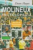 Molineux Encyclopedia: An A-Z of Wolverhampton Wanderers FC Dean Hayes