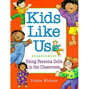 Kids Like Us: Using Persona Dolls in the Classroom