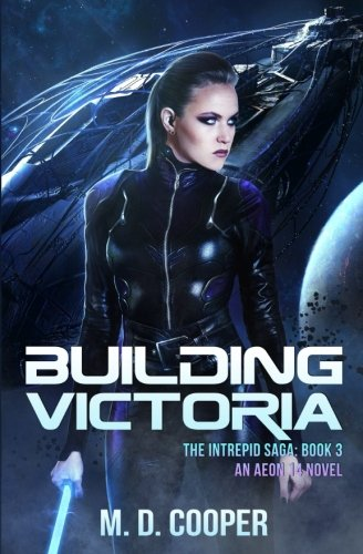 Building Victoria: An Aeon 14 Novel (The Intrepid Saga) (Volume 3) (Building Science compare prices)