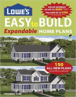 Lowe 39 s easy to build expandable home plans editors of for Expandable home designs