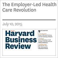 The Employer-Led Health Care Revolution (       UNABRIDGED) by Patricia A. McDonald, Robert S. Mecklenburg, MD, Lindsay A. Martin Narrated by Todd Mundt