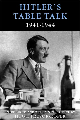 Hitler's Table Talk, 1941-1944: His Private Conversations: Adolf Hitler, Norman Cameron, R. H. Stevens, H. R. Trevor-Roper: 9781929631056: Amazon.com: Books