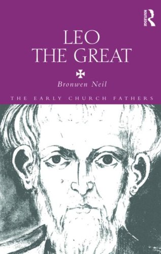 Leo the Great (The Early Church Fathers), BRONWEN NEIL