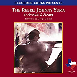 The Rebel Johnny Yuma Audiobook