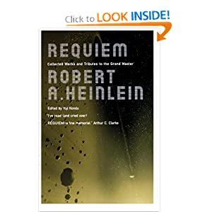Requiem: Collected Works and Tributes to the Grand Master by Robert A. Heinlein and Yoji Kondo