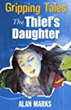 The Thief's Daughter (Gripping Tales) (0750256486) by Marks, Alan