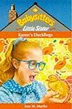 Karen's Ducklings (Babysitters Little Sister) (059013342X) by Martin, Ann M.