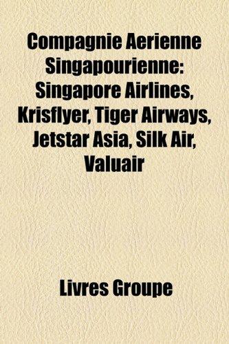 compagnie-arienne-singapourienne-singapore-airlines-krisflyer-tiger-airways-jetstar-asia-silk-air-va