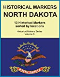 Historical Markers NORTH DAKOTA (Historical Marker Series)