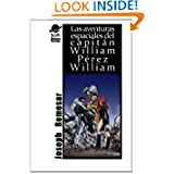 Las Aventuras Espaciales de William Perez William (Spanish Edition)