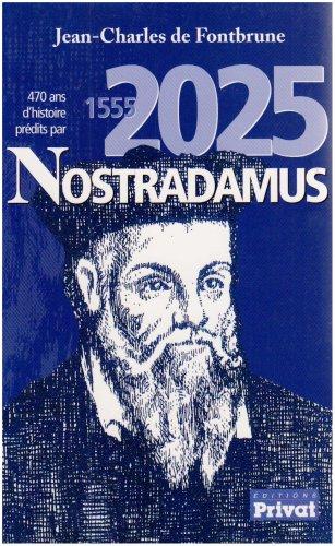 470 ans d'histoire prédites par Nostradamus : 1555-2025