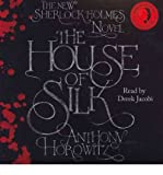 Anthony Horowitz [The House of Silk: The New Sherlock Holmes Novel] [by: Anthony Horowitz]