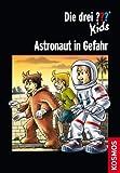 Die drei ??? Kids, Astronaut in Gefahr (drei Fragezeichen Kids)