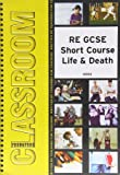 img - for RE GCSE Short Course: Life and Death book / textbook / text book