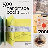 500 Handmade Books Volume 2 (500 Series) (1454707534) by Chen, Julie