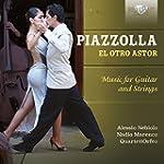 Piazolla: El Otro Astor, Music For Gu...