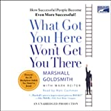 img - for What Got You Here Won't Get You There: How Successful People Become Even More Successful! book / textbook / text book