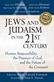 Jews & Judaism in 21st Century: Human Responsibility, the Presence of God, and the Future of the Covenant