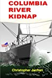 img - for Columbia River Kidnap book / textbook / text book