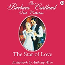 The Star of Love (       UNABRIDGED) by Barbara Cartland Narrated by Anthony Wren