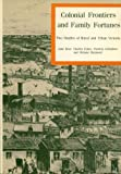 Colonial Frontiers and Family Fortunes: Two Studies of Rural and Urban Victoria (0868398608) by Jane Beer
