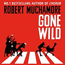Gone Wild: Rock War, Book 3 Audiobook by Robert Muchamore Narrated by Matthew Morgan