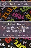 Do You Know What Your Children Are Texting?: Acronym Handbook