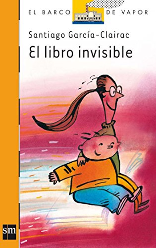El libro invisible (Barco de Vapor Naranja)