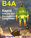 img - for B4A: Rapid Android App Development using BASIC book / textbook / text book