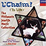 L Chaim (To Life): Ultimate Jewish Music Collection