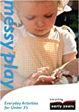 Messy Play (Everything Early Years Activit)
