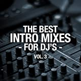 The Best Intro Mixes - For DJ's, Vol. 3