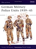 img - for German Military Police Units 1939-45 (Men-at-Arms) book / textbook / text book