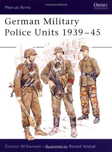 German Military Police Units 1939-45 (Men-at-Arms) PDF