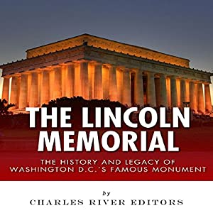 The Lincoln Memorial Audiobook