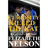 Curiosity Killed The Kat: Book 1 (A Katherine Flynn Novel)