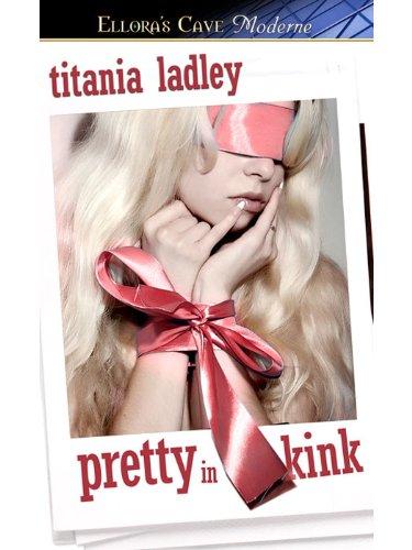 Pretty in Kink by Titania Ladley